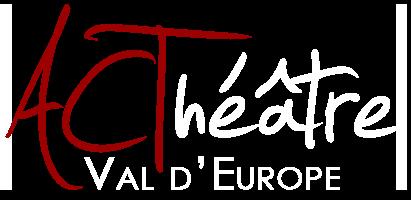 ACThéâtre Val d'Europe